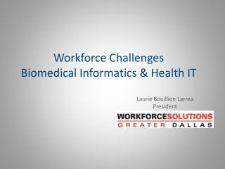 Workforce Challenges  Biomedical Informatics & Health IT