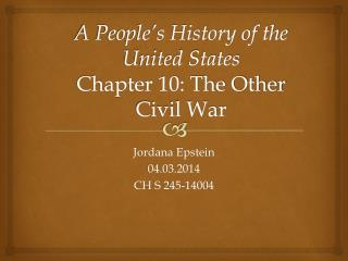 A People's History of the United States Chapter 10: The Other Civil War
