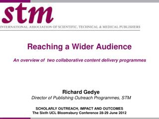 Reaching a Wider Audience An overview of   two collaborative  content delivery programmes