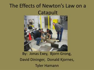 The Effects of Newton's Law on a Catapult