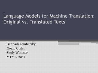 Language Models for Machine Translation: Original vs. Translated Texts