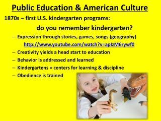 Public Education & American  Culture