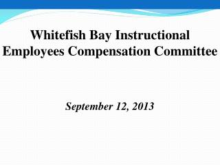 Whitefish  Bay Instructional  Employees Compensation Committee