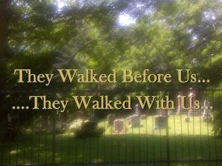 They Walked Before Us... ....They Walked With Us...