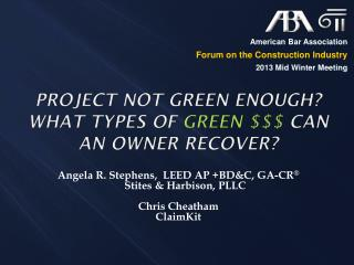 Project Not Green Enough?  What types of  green $$$  can an owner recover?