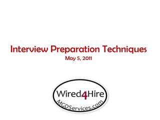 Interview Preparation Techniques May 5, 2011