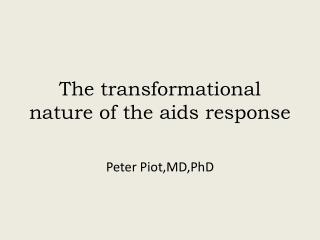 The transformational nature of the aids response