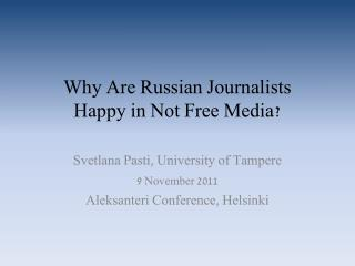 Why Are Russian Journalists   Happy in Not Free Media?
