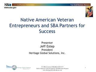 Native American Veteran Entrepreneurs and SBA Partners for Success Presenter Jeff Estep President Heritage Global Solut