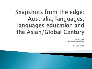 Snapshots from the edge: Australia, languages, languages education and the Asian/Global Century