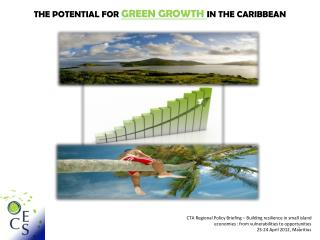 THE POTENTIAL FOR  GREEN GROWTH  IN THE CARIBBEAN