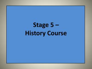 Stage 5 � History Course