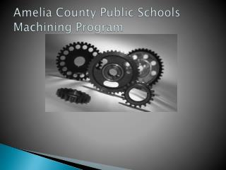 Amelia County Public Schools Machining Program