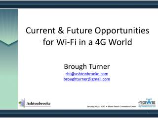 Current & Future Opportunities for Wi-Fi in a 4G World