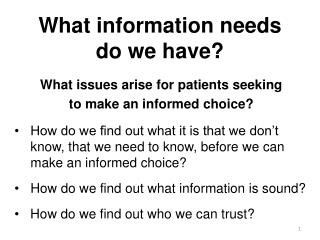 What information needs  do we have?