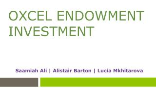 Oxcel Endowment  Investment