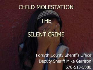 CHILD MOLESTATION THE SILENT CRIME