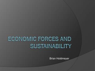 Economic Forces and Sustainability
