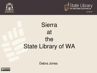 Sierra at the  State Library of WA