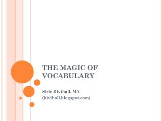 THE MAGIC OF VOCABULARY