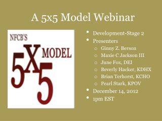 A 5x5 Model Webinar