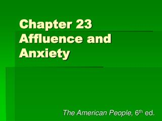 Chapter 23 Affluence and Anxiety