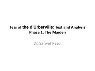 Tess of  the  d'Urberville :  Text and Analysis Phase 1: The Maiden