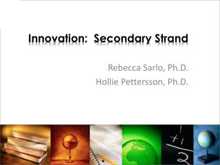 Innovation:  Secondary Strand