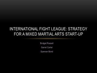 International Fight League: Strategy for a Mixed Martial Arts Start-up