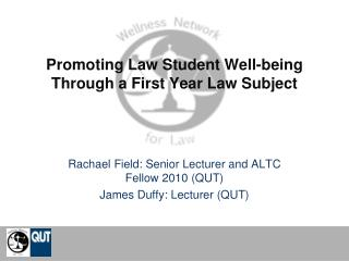 Promoting Law Student Well-being Through a First Year Law Subject