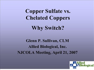 Glenn P. Sullivan, CLM Allied Biological, Inc. NJCOLA Meeting, April 21, 2007