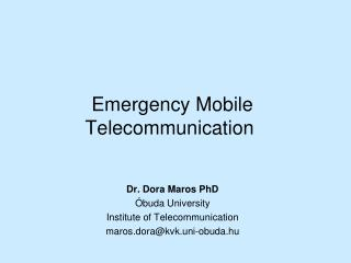Emergency Mobile Telecommunication