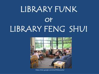 Library Funk  or Library  Feng Shui