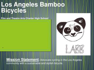 Los Angeles Bamboo Bicycles Film and Theatre Arts Charter High School