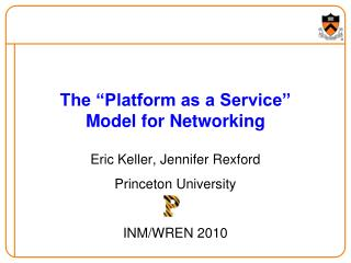 """The """"Platform as a Service"""" Model for Networking"""