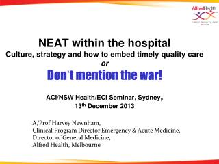 A/Prof Harvey Newnham, Clinical Program Director Emergency & Acute Medicine, Director of General Medicine, Alfred Healt