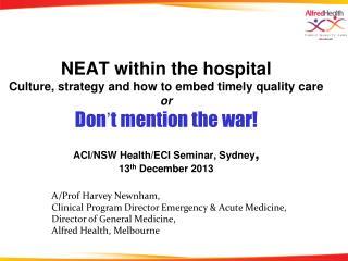 A/Prof Harvey Newnham, Clinical Program Director Emergency & Acute Medicine, Director of General Medicine, Alfred Healt