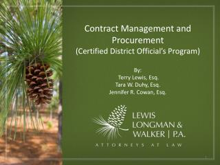 Contract Management and  Procurement (Certified District Official's Program) By:  Terry Lewis, Esq. Tara W. Duhy, Esq.