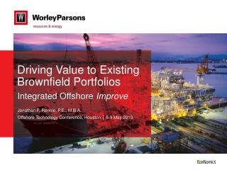 Driving Value to Existing Brownfield Portfolios