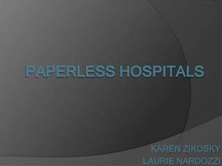 PAPERLESS HOSPITALS
