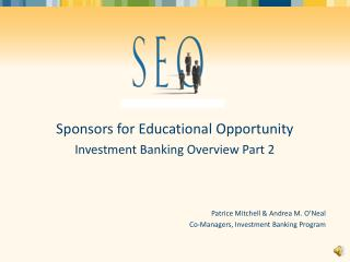 Sponsors for Educational Opportunity Investment Banking Overview Part 2