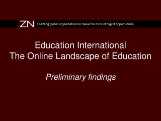 Education International The Online Landscape of Education Preliminary findings