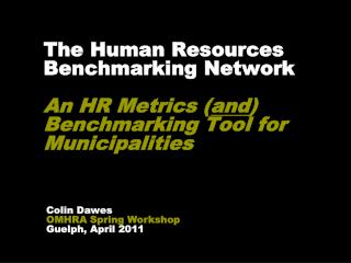 The Human Resources Benchmarking Network  An HR Metrics ( and ) Benchmarking Tool for Municipalities