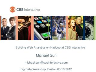 Building Web Analytics on Hadoop at CBS Interactive