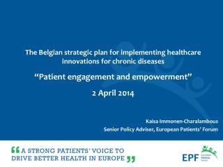 Kaisa Immonen-Charalambous Senior Policy Adviser, European Patients' Forum