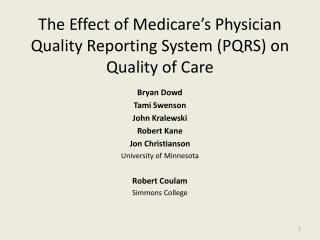 The Effect of Medicare's Physician Quality Reporting System  (PQRS) on  Quality of Care
