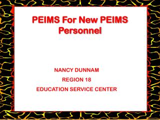 PEIMS For New PEIMS Personnel