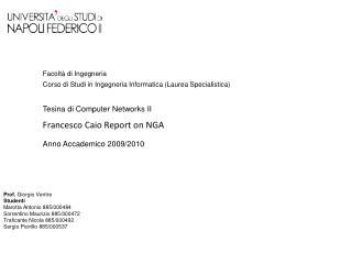 Prof. Giorgio Ventre Studenti Marotta Antonio 885/000484 Sorrentino Maurizio 885/000472 Traficante  Nicola 885/000492 S