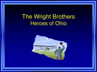 The Wright Brothers Heroes of Ohio