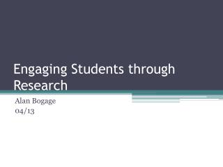 Engaging Students through Research